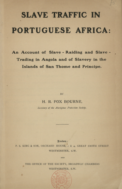Slave trafic in portuguese Africa: an account of slave-raiding and slave-trading in Angola and of slavery in the Islands of San Thome and Principe