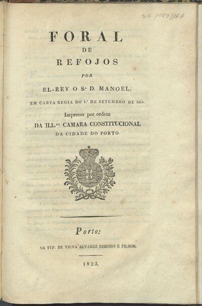 Foral de refojos por El-Rey o Sr. D. Manoel, em carta regia do 1º de Setembro de 1513