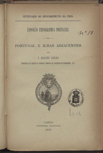 Portugal e Ilhas Adjacentes: Exposição Ethnografica Portuguezafpor F. Adolpho Coelho