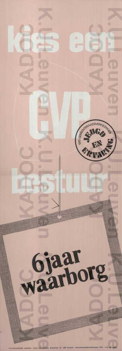 CVP, gemeenteraadsverkiezingen van 11 oktober 1970 : propaganda met slogan 'Kies een CVP-bestuur : 6 jaar waarborg' /