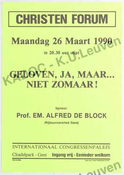 Christen Forum, lezing 'Geloven, ja, maar... niet zomaar!' door Alfred De Block, Gent, 26 maart 1990 : aankondiging