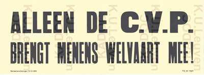 CVP, Menen, gemeenteraadsverkiezingen van 12 oktober 1958 : propaganda met slogan 'Alleen de CVP brengt Menens welvaart mee!'