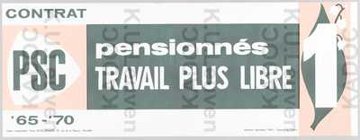 PSC, parlementsverkiezingen van 23 mei 1965 : propaganda met slogan 'Contrat 65-70 : pensionnés : travail plus libre' en lijstnummer 1