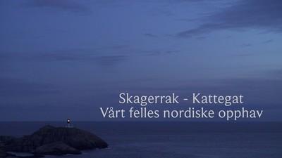 Skagerrak-Kattegat: Vårt felles nordiske opphav