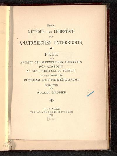 Über Methode und Lehrstoff des anatomischen Unterrichts : Tübingen, Antrittsrede vom 24. Oktober 1895