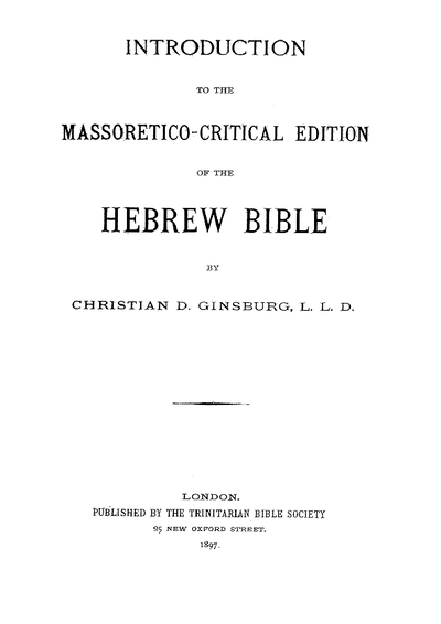 Introduction to the Massoretico-critical edition of the Hebrew Bible