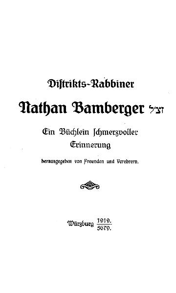 Distrikts-Rabbiner Nathan Bamberger : ein Büchlein schmerzvoller Erinnerung