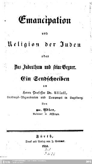 Emancipation und Religion der Juden oder das Judenthum und seine Gegner : ein Sendschreiben an Herrn Prof. Dr. Allioli ...