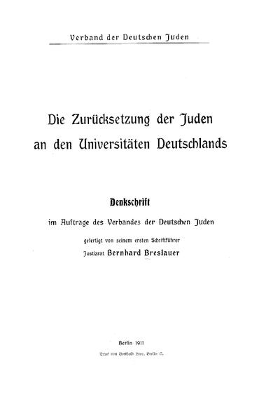 Die Zurücksetzung der Juden an den Universitäten Deutschlands ; Denkschrift im Auftr. d. Verb. d. deutschen Juden gefertigt