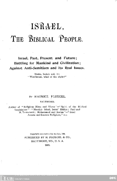 Israel, the biblical people : Israel, past, present and future ; battling for mankind and civilisation ; against Anti-Semitism and its real issues