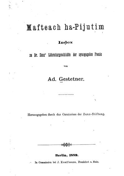 Mafteach ha-Pijutim : Index zu Dr. Zunz' Literaturgeschichte der synagogalen Poesie