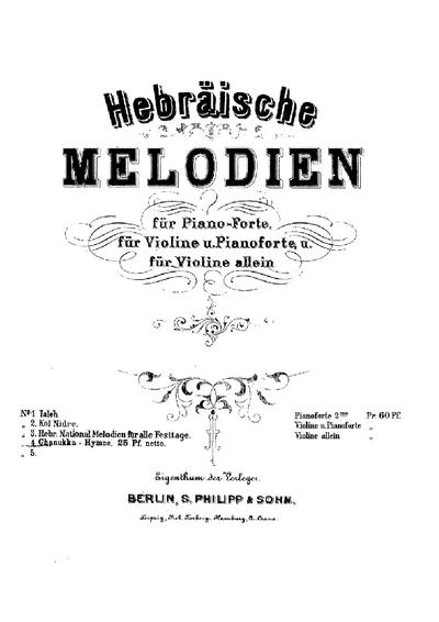 Hebräische Melodien : für Piano-Forte, für Violine u. Pianoforte, u. für Violine allein