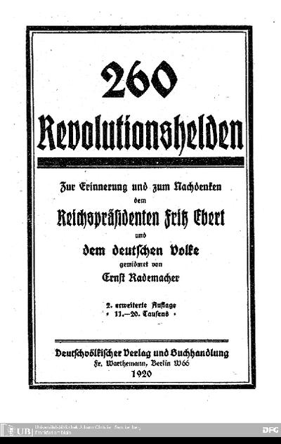 260 Revolutionshelden : zur Erinnerung u. zum Nachdenken dem Reichspräsidenten Fritz Ebert u. d. deutschen Volke gewidment