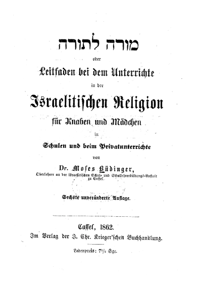 Moreh la-Torah : oder Leitfaden bei dem Unterrichte in der Israelitischen Religion für Knaben und Mädchen in Schulen und beim Privatunterrichte