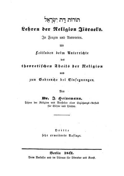 Lehren der Religion Jisrael's : in Fragen u. Antworten ; als Leitfaden bei Unterrichte des theoret. Theils d. Religion u. z. Gebrauche bei Einsegnungen