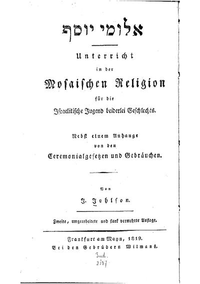 Unterricht in der mosaischen Religion für die Israelitische Jugend beiderlei Geschlechts : nebst einem  Anhange von den Ceremonialgesetzen und Gebräuchen
