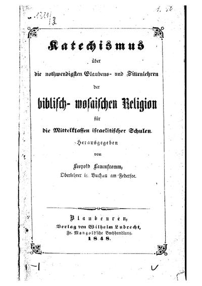 Katechismus über die nothwendigsten Glauben- und Sittenlehren der biblisch-mosaischen Religion für die Mittelclassen der israelitischen Schulen