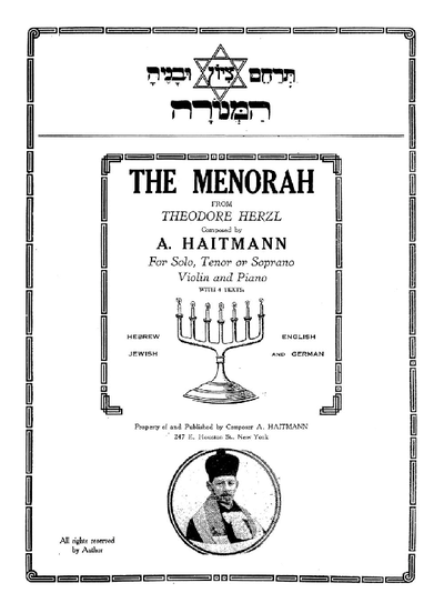 The menorah : from Theodore Herzl ; for solo, tenor or soprano, violin and piano ; with 4 texts: Hebrew, Jewish, English and German