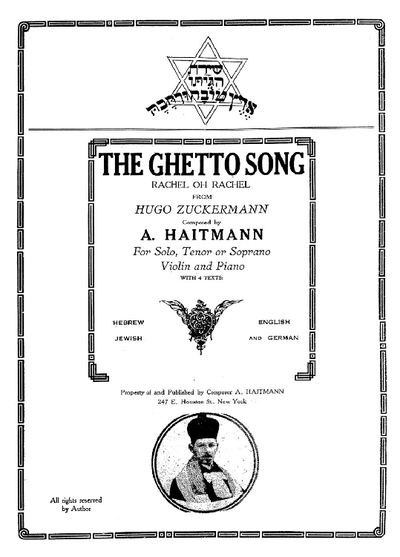The Ghetto song : Rachel oh Rachel ; for solo, tenor or soprano, violin and piano ; with 4 texts: Hebrew, Jewish, English and German
