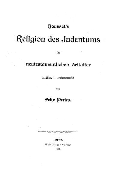 Bousset's Religion des Judentums im neutestamentlichen Zeitalter : kritisch untersucht