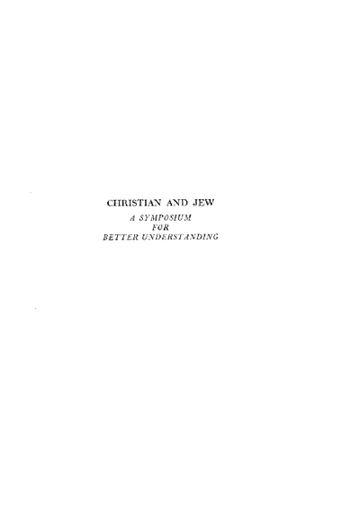 Christian and Jew : a symposium for better understanding
