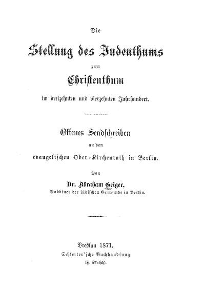 Die Stellung des Judenthums zum Christenthum im dreizehnten und vierzehnten Jahrhundert : offenes Sendschreiben an den evangelischen Ober-Kirchenrath in Berlin