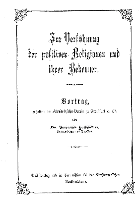 Zur Versöhnung der positiven Religionen und ihrer Bekenner : Vortr., geh. im Mendelssohn-Verein zu Frankfurt a. M.