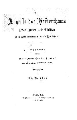 Die Angriffe des Heidenthums gegen Juden und Christen in den ersten Jahrhunderten der römischen Cäsaren : Vortrag geh. ... u. mit beweisenden Anm. verm.