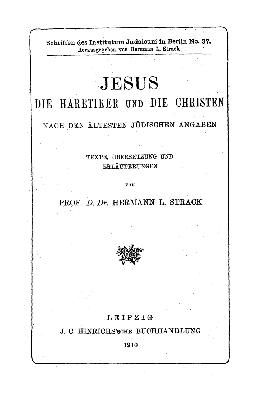 Jesus, die Häretiker und die Christen : nach den ältesten jüdischen Angaben