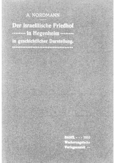 Der israelitische Friedhof in Hegenheim in geschichtlicher Darstellung : mit 6 Taf. in Lichtdr.