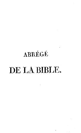 Abrégé de la Bible et choix de morcheaux de piété et de morale : a l'usage des Israélites de France