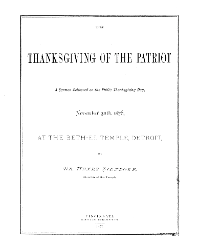 The thanksgiving of the patriot : a sermon delivered on the public thanksgiving day, November 30th, 1876, at the Beth-El Temple, Detroit