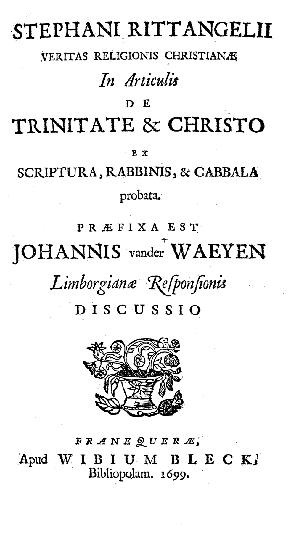 Stephani Rittangelii Veritas religionis Christianae ... : praefixa est Johannis van der Waeyen Limborgianae responsionis discussio