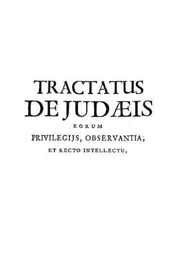 Tractatus de Judaeis eorum privilegiis, observantia, et recto intellectu ... : cum summariis, & indice ...
