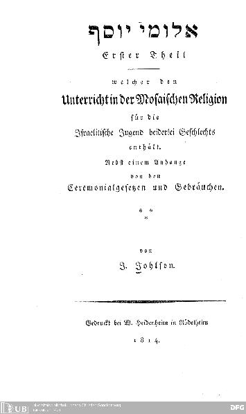 Unterricht in der mosaischen Religion für die israelitische Jugend beiderlei Geschlechts : nebst e. Anh. von d. Ceremonialgesetzen u. Gebräuchen