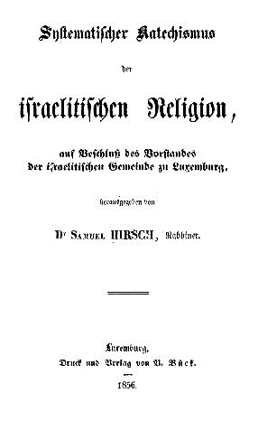 Systematischer Katechismus der israelitischen Religion : auf Beschluß des Vorstandes der israelitischen Gemeinde zu Luxemburg