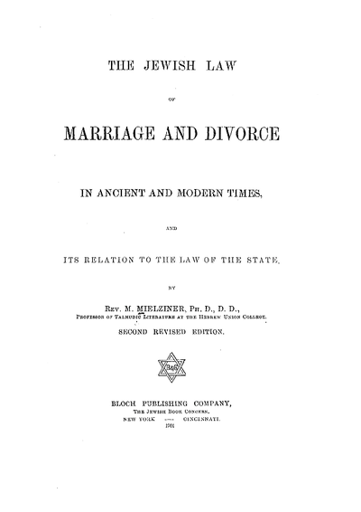 The Jewish law of marriage and divorce in ancient and modern times and its relation to the law of the State