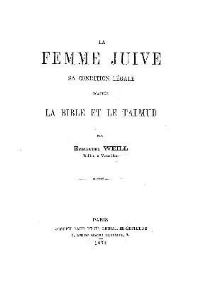 La femme juive : sa condition légale d'après la Bible et le Talmud