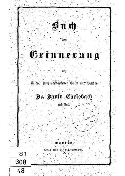 Buch der Erinnerung an unseren früh verstorbenen Sohn und Bruder Dr. David Carlebach, ges. And.
