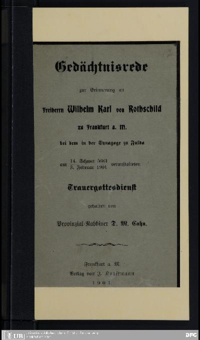 Gedächtnisrede zur Erinnerung an Freiherrn Wilhelm Karl von Rothschild zu Frankfurt a. M., bei dem in der Synagoge zu Fulda 14. Schwat 5661/3. Februar 1901 veranstalteten Trauergottesdienst