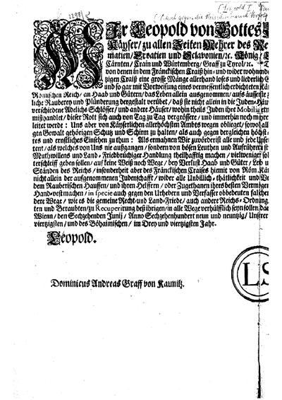 Wir Leopold von Gottes Gnaden ... [Dekret gegen die Plünderer und Verfolger der Juden im fränkischen Kreise d. d. Wien, 16. Juni 1699]