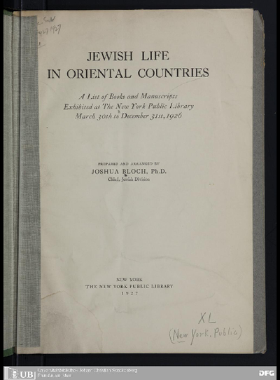 Jewish life in oriental countries : a list of books and manuscripts exhibited at the New York public library March 30th to December 31st, 1926