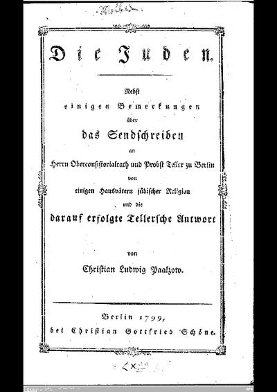 Die Juden : nebst einigen Bemerkungen über das Sendschreiben an ... Teller zu Berlin von einigen Hausvätern jüdischer Religion und die darauf erfolgte Tellersche Antwort