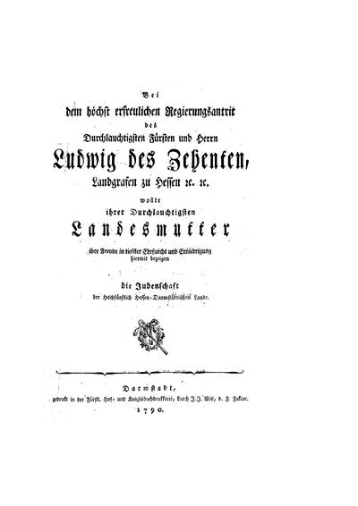 Bei dem höchst erfreulichen Regierungsantritt ... [Festgedicht auf Ludwig X. Landgraf von Hessen (Ludwig I. Großherzog von Hessen-Darmstadt) der Landesmutter von der Hessisch-Darmstädt. Judenschaft gewidmet]