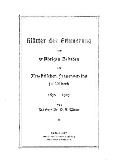 Blätter zur Erinnerung zum 50jährigen Bestehen des Israelitischen Frauenvereins zu Lübeck 1877 - 1927