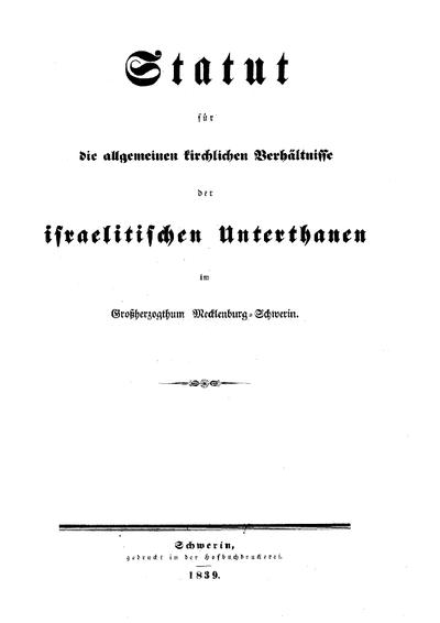 Statut für die allgemeinen kirchlichen Verhältnisse der israelitischen Unterthanen im Großherzogthum Mecklenburg-Schwerin