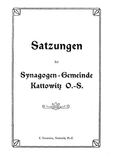 Satzungen der Synagogen-Gemeinde Kattowitz O.-S.