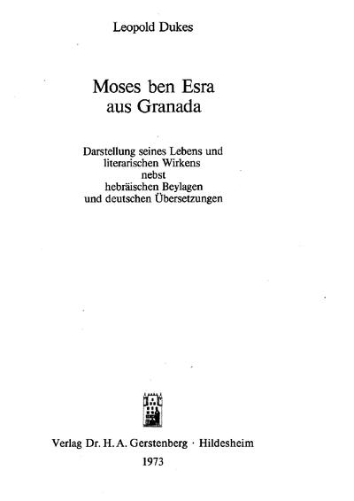 Moses ben Esra aus Granada : Darstellung seines Lebens u. literar. Wirkens nebst hebräischen Beylagen u. dt. Übers.