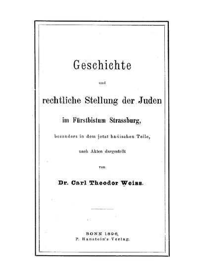 Geschichte und rechtliche Stellung der Juden im Fürstbistum Strassburg, bes. in dem jetzt badischen Teile, nach Akten dargest.