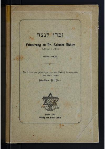 Erinnerung an Dr. Salomon Richter, Rabbiner in Filehne, 1879-1906 : ein Cyklus von Festpredigten aus dem Nachlass